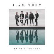 I Am They, Trial & Triumph (CD)
