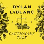 Dylan LeBlanc, Cautionary Tale (CD)