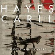 Hayes Carll, Lovers And Leavers (CD)