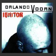 Orlando Voorn, Ignitor (CD)
