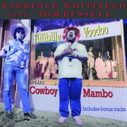 Barrence Whitfield, Hillbilly Voodoo / Cowboy Mambo (CD)