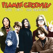 The Flamin' Groovies, Live 1971 San Francisco (CD)