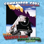 Commander Cody & His Lost Planet Airmen, Live From Ebbetts Field, Denver Colorado, Aug 11 1973 (CD)