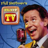 Phil Hartman, Flat TV (CD)