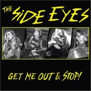 "The Side Eyes, Get Me Out / Stop! (7"")"