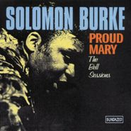 Solomon Burke, Proud Mary: The Bell Sessions (CD)