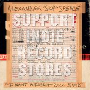 "Alexander ""Skip"" Spence, I Want A Rock & Roll Band / I Got A Lot To Say / Mary Jane [Record Store Day] (7"")"