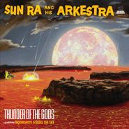 Sun Ra And His Arkestra, Thunder Of The Gods [Smoky Red Colored Vinyl] (LP)