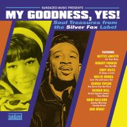 Various Artists, My Goodness, Yes! Soul Treasures From The Silver Fox Label [Gold Vinyl] (LP)