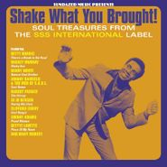 Various Artists, Shake What You Brought! Soul Treasures From The SSS International Label [Gold Vinyl] (LP)