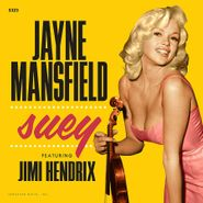 "Jayne Mansfield, Suey / I Need You Every Day (7"")"