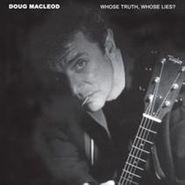 Doug MacLeod, Whose Truth Whose Lies [SACD] (CD)