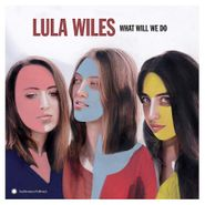 Lula Wiles, What Will We Do (CD)