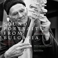 Various Artists, Sounds Portraits From Bulgaria: A Journey To A Vanished World 1966-1979 (CD)