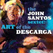 John Santos, Art Of The Descarga (CD)