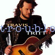 Travis Tritt, t-r-o-u-b-l-e (CD)