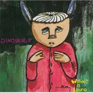 Dinosaur Jr., Without A Sound (CD)