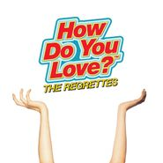 The Regrettes, How Do You Love? (CD)