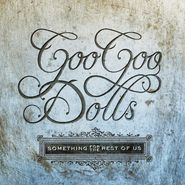 Goo Goo Dolls, Something For The Rest Of Us (LP)