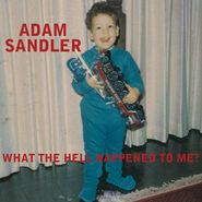 Adam Sandler, What The Hell Happened To Me? [Black Friday] (LP)