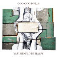 "Goo Goo Dolls, You Should Be Happy EP (10"")"