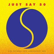 Various Artists, Just Say 50: Sire Records 50th Anniversary Box [Record Store Day] (LP)