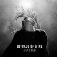 Rituals Of Mine, Devoted (LP)