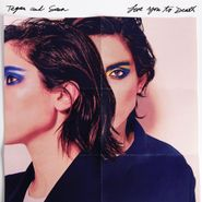 Tegan And Sara, Love You To Death [Clear White Vinyl] (LP)