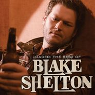Blake Shelton, Loaded: The Best Of Blake Shelton (LP)