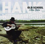 Hank Williams, Jr., Old School, New Rules (CD)