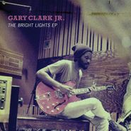 Gary Clark Jr., The Bright Lights EP (CD)