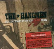 The Hangmen, We've Got Blood On The Toes Of Our Boots (CD)