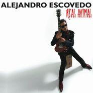 Alejandro Escovedo, Real Animal (CD)