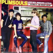 The Plimsouls, Live! Beg Borrow & Steal: October 31, 1981 Whiskey A Go Go (LP)