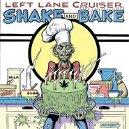 Left Lane Cruiser, Shake And Bake (CD)