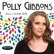 Polly Gibbons, All I Can Do (CD)