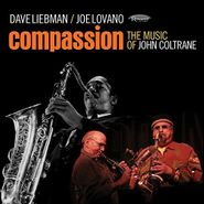 Dave Liebman, Compassion: The Music Of John Coltrane (CD)