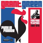 Grant Green, Funk In France: From Paris To Antibes (1969-1970) (CD)