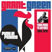 Grant Green, Funk In France: From Paris To Antibes (1969-1970) [Record Store Day] (LP)
