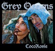 CocoRosie, Grey Oceans (CD)