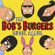 Bob's Burgers, The Bob's Burgers Music Album (LP)