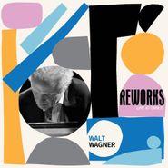 Walt Wagner, Reworks (CD)