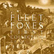 Fleet Foxes, First Collection (2006-2009) (LP)