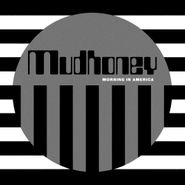 Mudhoney, Morning In America EP (LP)