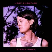 Jenn Champion, Single Rider (CD)