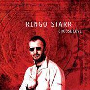 Ringo Starr, Choose Love