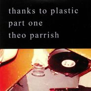 Theo Parrish, Thanks To Plastic Part One (CD)