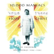 10,000 Maniacs, Hope Chest: The Fredonia Recordings 1982-1983 (CD)