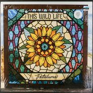 This Wild Life, Petaluma [Transparent Yellow Vinyl] (LP)