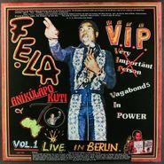 Fela Anikulapo Kuti & Afrika 70, V.I.P. Vagabonds In Power Vol. 1 Live In Berlin [2017 Issue] (LP)